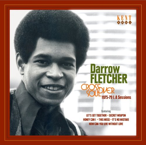 Darrow Fletcher - Crossover Records (1975-79 L A Soul Sessions) (2012) [Soul]