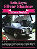 Rolls-Royce Silver Shadow Ultimate Portfolio (Brooklands Books Road Test Series)