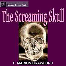 The Screaming Skull | Livre audio Auteur(s) : F. Marion Crawford Narrateur(s) : Roy Macready