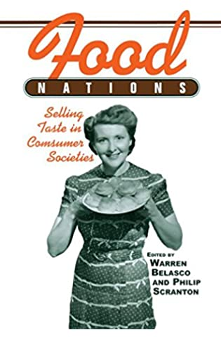 Food Nations: Selling Taste in Consumer Societies (Hagley Perspectives on Business and Culture)