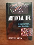 Artificial Life: The Quest for a New Creation (067940774X) by Steven Levy
