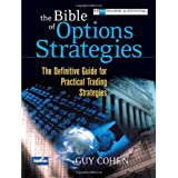 The Bible of Options Strategies: The Definitive Guide for Practical Trading Strategiesby Guy Cohen