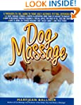 Dog Massage: A Whiskers-to-Tail Guide...