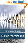 The Shaman within: A Physicist's Guid...