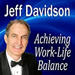 Achieving Work-Life Balance | Jeff Davidson