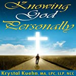 Knowing God Personally | Krystal Kuehn