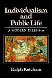 Individualism and Public Life: A Modern Dilemma (0631157735) by Ketcham, Ralph