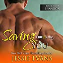 Saving You: Fire and Icing (       UNABRIDGED) by Jessie Evans Narrated by Piper Goodeve