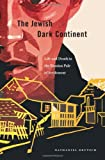 The Jewish Dark Continent: Life and Death in the Russian Pale of Settlement