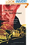 The Jewish Dark Continent: Life and D...