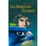 """His Dark Materials, Band 3: Das Bernstein-Teleskopvon """"Philip Pullman"""""""