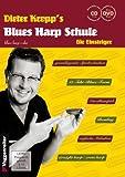 Blues Harp Schule m. CD und DVD - Mundharmonika spielen für Einsteiger / grundlegende Spieltechniken / von einfachen Melodien über erdigen Blues bis zum Bending