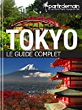 Tokyo, le guide complet
