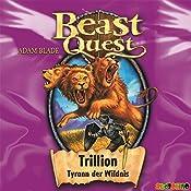 Trillion, Tyrann der Wildnis (Beast Quest 12) | Adam Blade