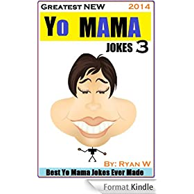 Greatest NEW Yo Mama Jokes (Best Yo Mama Jokes Ever Made) Vol: 3 (English Edition)