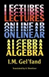 Lectures on Linear Algebra (Dover Books on Mathematics) (0486660826) by I. M. Gel'fand