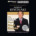 The Real Book of Real Estate: Real Experts, Real Advice, Real Success Stories   Robert Kiyosaki