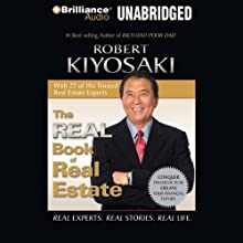 The Real Book of Real Estate: Real Experts, Real Advice, Real Success Stories (       UNABRIDGED) by Robert Kiyosaki Narrated by Bruce Reizen, Sandra Burr, Jim Bond