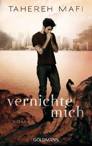 Tahereh Mafi - Vernichte mich: Roman (German Edition)