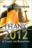 img - for Titanic 2012: A Chance for Redemption book / textbook / text book
