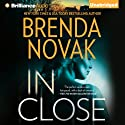 In Close: Bulletproof Trilogy, Book 3 (       UNABRIDGED) by Brenda Novak Narrated by Angela Dawe