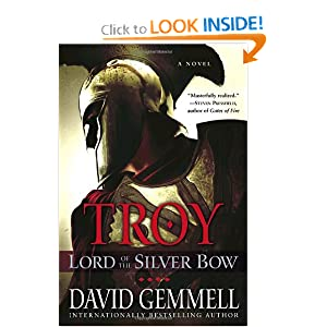 Troy: Lord of the Silver Bow (Troy Trilogy, Book 1) by David Gemmell