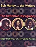 Steffens Bob Marley and the Wailers: The Definitive Discography