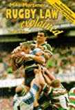 Rugby Law Explained: A Down-to-earth Guide to the Laws of Rugby Union Mike Mortimer