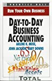 Day-To-Day Business Accounting (Run Your Own Business) (013603358X) by Jackson, John