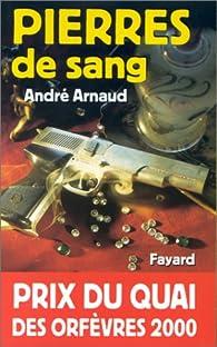 Pierres de sang par Andr� Arnaud