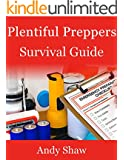 Plentiful Preppers Survival Guide: The Basics Of Prepper Survival And Disaster Preparedness (English Edition)