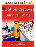 Plentiful Preppers Survival Guide: The Basics Of Prepper Survival And Disaster Preparedness (English Edition)