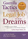 img - for Guerrilla Tactics for Getting the Legal Job of Your Dreams, 2nd Edition book / textbook / text book
