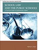 School Law and the Public Schools: A Practical Guide for Educational Leaders Plus MyEdLeadershipLab with Pearson eText -- Access Card Package (5th Edition)