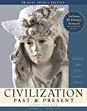 img - for Civilization Past & Present, Volume II (from 1300), Primary Source Edition (Book Alone) (11th Edition) (MyHistoryLab Series) book / textbook / text book