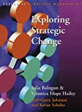 Exploring Strategic Change (Exploring Strategic Management) (0132638568) by Balogun, Julia