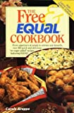 ": The Free and Equal Cookbook: Over 160 Quick and Delicious ""No Sugar Added"" Recipes Second Edition"