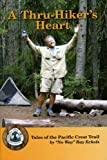 A Thru-Hiker's Heart: Tales of the Pacific Crest Trail