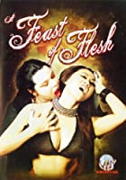 A Feast of Flesh