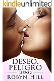 Deseo, Peligro - Libro 2: Romance Contemporáneo