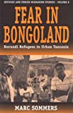 img - for Fear in Bongoland: Burundi Refugees in Urban Tanzania (Studies in Forced Migration, Vol 8) book / textbook / text book