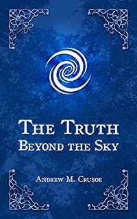 (FREE on 12/24) The Truth Beyond The Sky by Andrew M. Crusoe - http://eBooksHabit.com