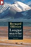 echange, troc Bernard Ollivier - Longue marche, Tome 3 : Le Vent des Steppes : A pied de la Méditerranée jusqu'en Chine par la route de la soie Le vent des st