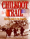 img - for Chilkoot Trail, Heritage Route to the Klondike: 1996 book / textbook / text book