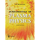 "Fundamentals of Plasma Physicsvon ""J. A. Bittencourt"""