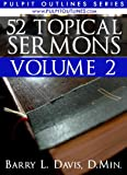 img - for 52 Topical Sermons Volume 2 (Pulpit Outlines) book / textbook / text book