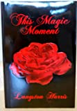 This Magic Moment (0963173006) by Harris, Langston O.
