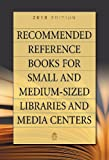 Recommended Reference Books for Small and Medium-sized Libraries and Media Centers: 2010 Edition, Volume 30