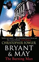 Bryant & May - The Burning Man (Bryant & May 12)