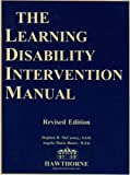 img - for The Learning Disability Intervention Manual (00320) Rev edition by McCarney, Stephen B.; Bauer, Angela Marie published by Hawthorne Educational Services Paperback book / textbook / text book